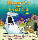 Discover Your Inner Hermit Crab by Jim Toomey (Paperback / softback, 2010)