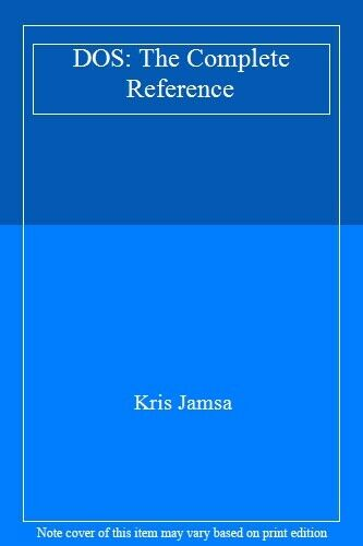 DOS: The Complete Reference,Kris Jamsa- 9780078817007