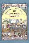 In Aunt Lucy's Kitchen by Cynthia Rylant (Paperback / softback)