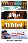 The Whirl: Men, Music and Misadventures by Jane Cornwell (Paperback, 2015)