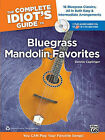 The Complete Idiot's Guide to Bluegrass Mandolin Favorites: 16 Bluegrass Classics, All in Both Easy & Intermediate Arrangements by Dennis Caplinger (Mixed media product, 2010)