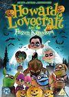 Howard Lovecraft and The Frozen Kingdom 5055761908701 DVD Region 2