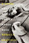 Another Place You've Never Been: A Novel by Rebecca Kauffman (Hardback, 2016)