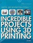 Incredible Projects Using 3D Printing by Joe Greek (Paperback / softback, 2015)