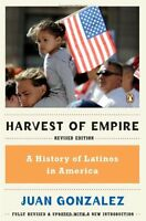 Harvest Of Empire: A History Of Latinos In America By Juan Gonzalez, (paperback)