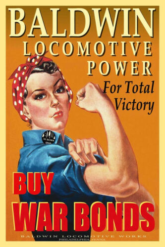 BALDWIN LOCOMOTIVE WORKS War Bonds Poster Railroad Train Rosie Art Print 028