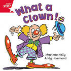 Rigby Star Independent Red Reader 3: What a Clown by Pearson Education Limited (Paperback, 2003)