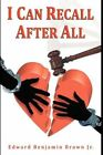 I Can Recall After All by Edward Benjamin Brown Jr 9781434354242