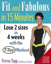 Fit and Fabulous in 15 Minutes by Barbara Smalley and Teresa Tapp (2006, Hardcover)