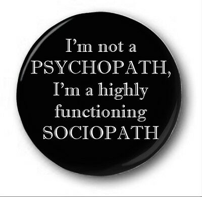 I'M NOT A PSYCHOPATH  - 1 inch / 25mm Button Badge - Sherlock Sociopath