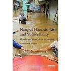 Natural Hazards, Risk and Vulnerability: Floods and slum life in Indonesia by Roanne Van Voorst (Hardback, 2016)