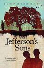 Jefferson's Sons: A Founding Father's Secret Children by Kimberly Brubaker Bradley (Hardback, 2011)