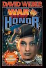 War of Honor by David Weber (2002, Hardcover)