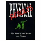 Physical Results The Most Direct Route 9781585008902 by Brad L. Nachtigal