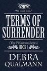 Terms of Surrender: (The Pinkerton Series) Book 1 by Debra Qualmann (Paperback / softback, 2011)