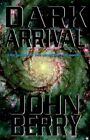Dark Arrival 9781401083069 by John Berry Hardcover