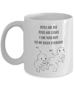 Roses Are Red Mug Foxes Are Clever Mug Funny Mug I Like Your Butt Mug