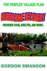 Hurricane Recovery The Peoples' Village Plan by Gordon Swanson 9781425927165