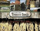 Tobacco Sheds: Vanishing Treasures in the Connecticut River Valley by Darcy Cahill, Dale F. Cahill (Hardback, 2014)