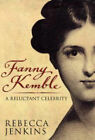 Fanny Kemble: A Reluctant Celebrity by Rebecca Jenkins (Hardback, 2005)