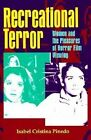 Recreational Terror: Women and the Pleasures of Horror Film Viewing by Isabel Cristina Pinedo (Paperback, 1997)