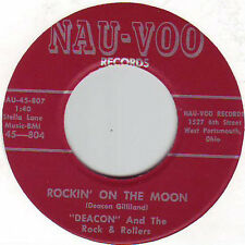 """DEACON AND THE ROCK & ROLLERS - ROCKIN' ON THE MOON /I DON'T WANNA NAU-VOO 7"""" 45"""