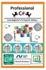 Professional C#: : Easy Beginner's to Experts Edition. by Harry H Chaudhary (Paperback / softback, 2014)