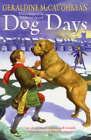 Dog Days by Geraldine McCaughrean (Paperback, 2004)