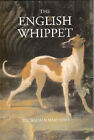 The English Whippet by Mary Lowe, E.G. Walsh (Hardback, 2004)