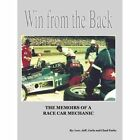 Win from the Back: Memoirs of a Racecar Mechanic by Lew Jeff Carla and Chad Parks (Paperback, 2011)