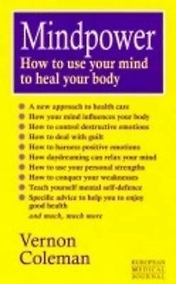 (Good)-Mindpower: How to Use Your Mind to Heal Your Body (European Medical Journ