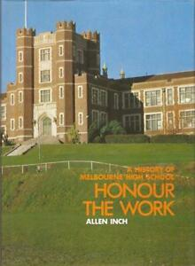 A-HISTORY-OF-MELBOURNE-HIGH-SCHOOL-HONOUR-THE-WORK