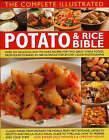 The Complete Illustrated Potato and Rice Bible: Over 300 Delicious, Easy-to-Make Recipes for Two All-Time Staple Foods, from Soups to Bakes, Shown Step by Step in 1500 Glorious Photographs by Sally Mansfield, Christine Ingram, Alex Barker (Hardback, 2008)