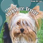 I Love My Yorkshire Terrier by Abigail Beal (Hardback, 2011)