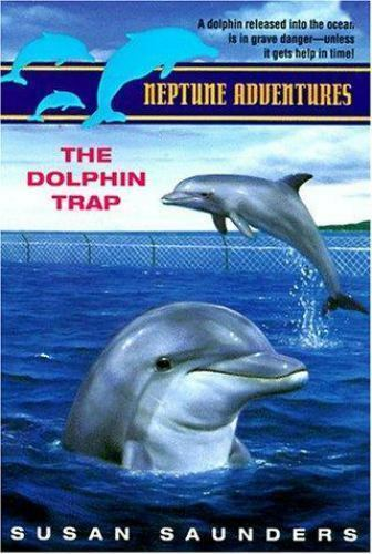 The Dolphin Trap by Susan Saunders
