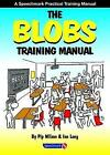 The Blobs Training Manual by Pip Wilson, Ian Long (Spiral bound, 2010)