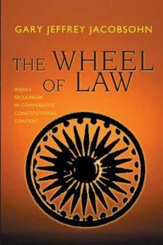 The Wheel of Law : India's Secularism in Comparative ...