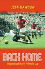 Back Home: England and the 1970 World Cup by Jeff Dawson (Paperback, 2002)