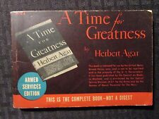 1942 A TIME FOR GREATNESS by Herbert Agar Armed Services Edition R-21 VG+ 4.5