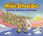 The Magic School Bus and the Climate Challenge by Joanna Cole (Hardback)