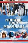 Phenomenal Female Entrepreneurs by Jill Bryant (Paperback / softback, 2013)