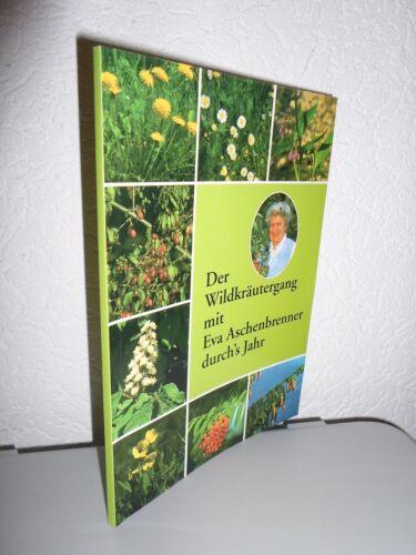 1 von 1 - Der Wildkräutergang mit Eva Aschenbrenner durch´s Jahr (11. Aufl. 2003)