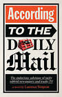 According to The Daily Mail: The audacious sabotage of tacky tabloid newspapers and trashy TV by Laurence Simpson (Paperback, 2015)