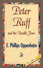 Peter Ruff and the Double Four by E Phillips Oppenheim (Paperback / softback, 2007)