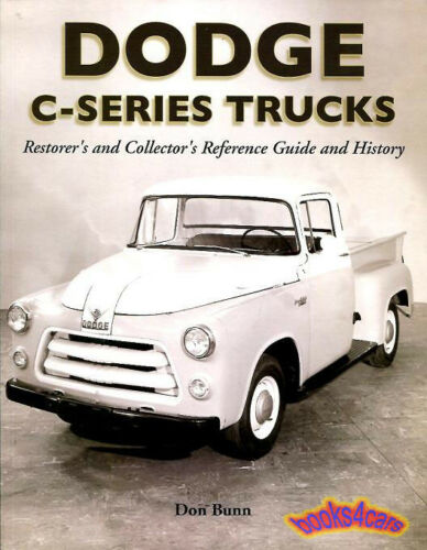 DODGE TRUCK RESTORATION BOOK GUIDE REFERENCE MANUAL BUNN C1 C2 C3 1954 1955 1956
