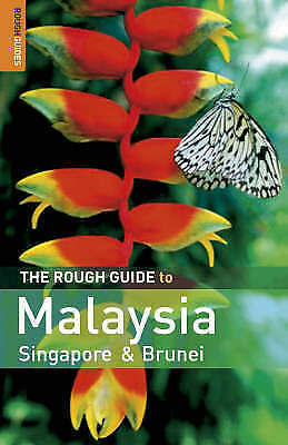 The Rough Guide to Malaysia, Singapore and Brunei by Steven Martin, Charles...
