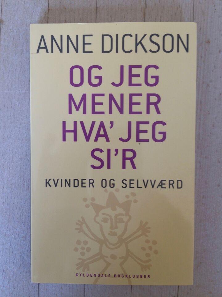 Og jeg mener hva' jeg si'r, Anne Dickson, emne: krop og