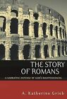 The Story of Romans: A Narrative Defense of God's Righteousness by A. Katherine Grieb (Paperback, 2002)