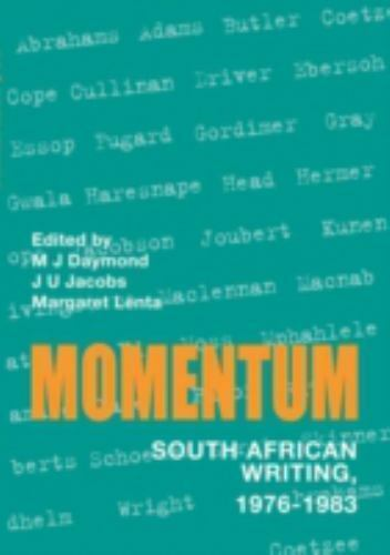 Momentum : On Recent South African Writing by Daymond, M. J.