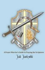The Sword and the Sickle : A Prayer Warrior's Guide to Praying Scriptures by...